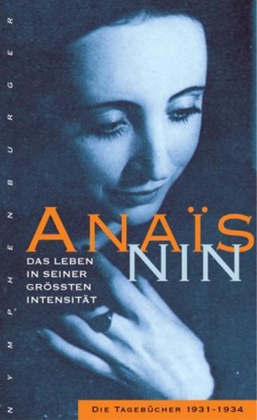 Die Intensität des Lebens als Buch von Anais Nin