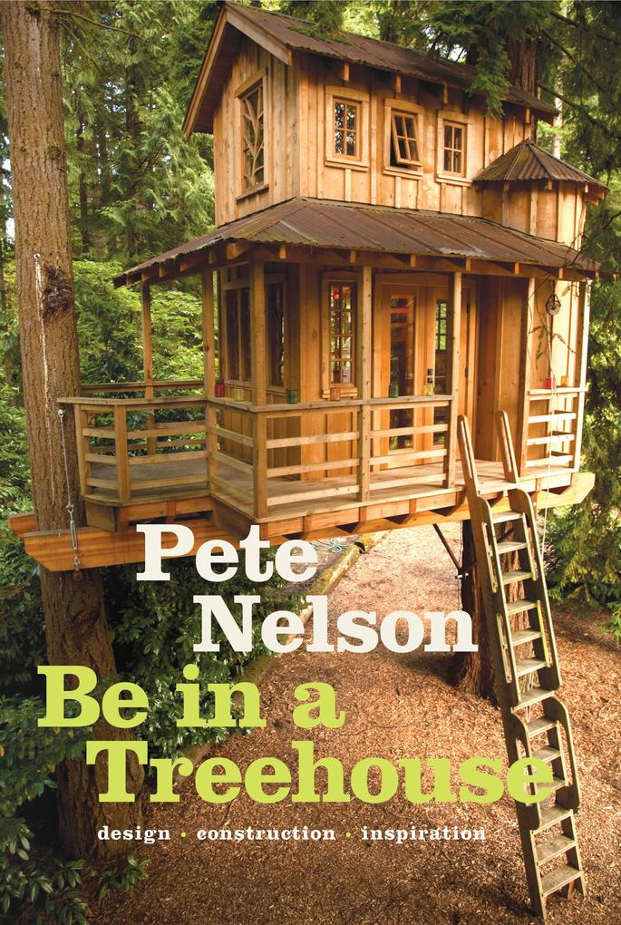 The Ultimate Treehouse als Buch von Pete Nelson