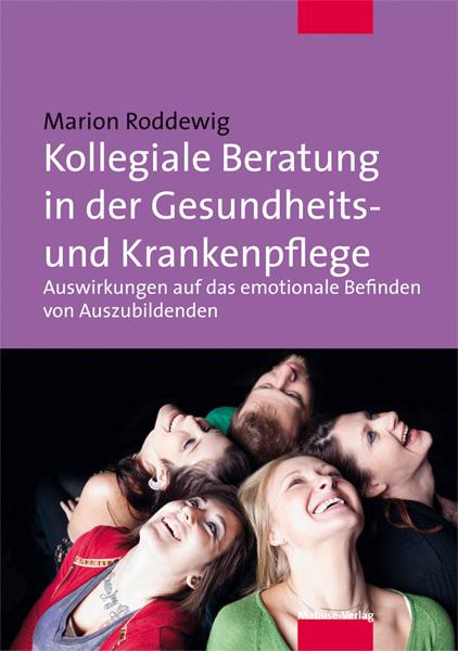 Kollegiale Beratung in der Gesundheits- und Krankenpflege als Buch von Marion Roddewig