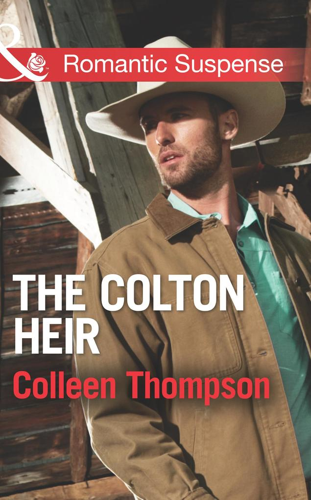 The Colton Heir (Mills & Boon Romantic Suspense) (The Coltons of Wyoming, Book 5) als eBook von Colleen Thompson