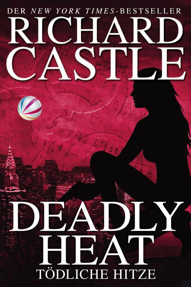 Castle 05: Deadly Heat - Tödliche Hitze als Taschenbuch von Richard Castle, Michael Gillette