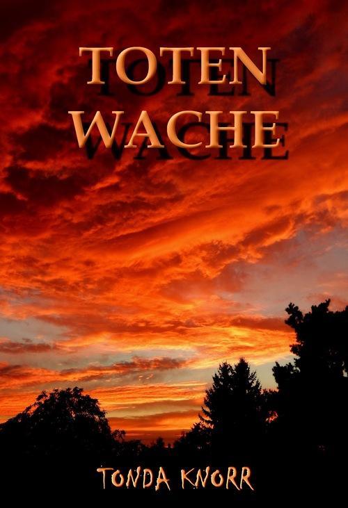 Totenwache als eBook von Tonda Knorr