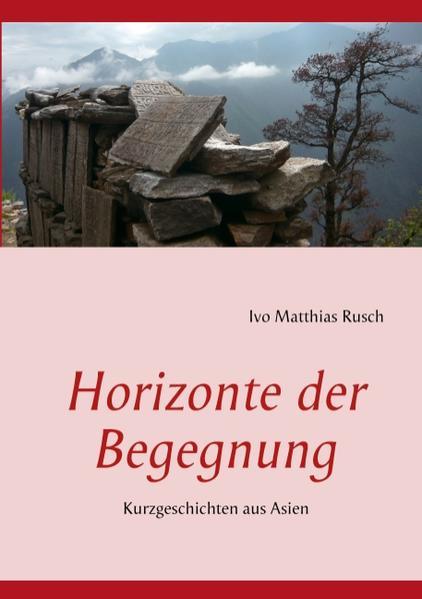 Horizonte der Begegnung als Buch von Ivo Matthi...