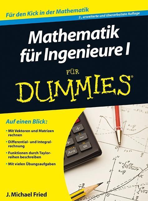 Mathematik für Ingenieure 1 für Dummies als Buch von J. Michael Fried