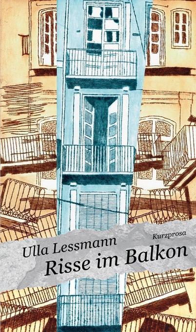 Risse im Balkon als Buch von Ulla Lessmann