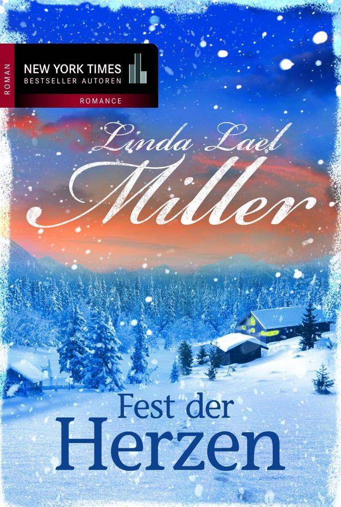 Fest der Herzen als eBook von Linda Lael Miller
