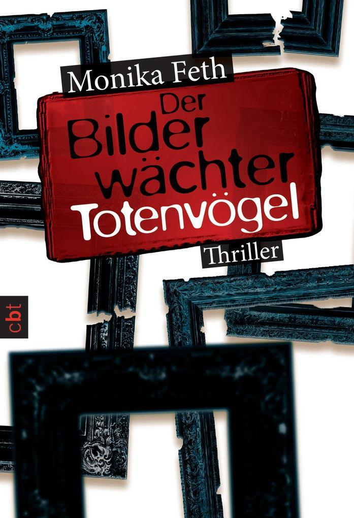 Der Bilderwächter - Totenvögel als eBook von Monika Feth