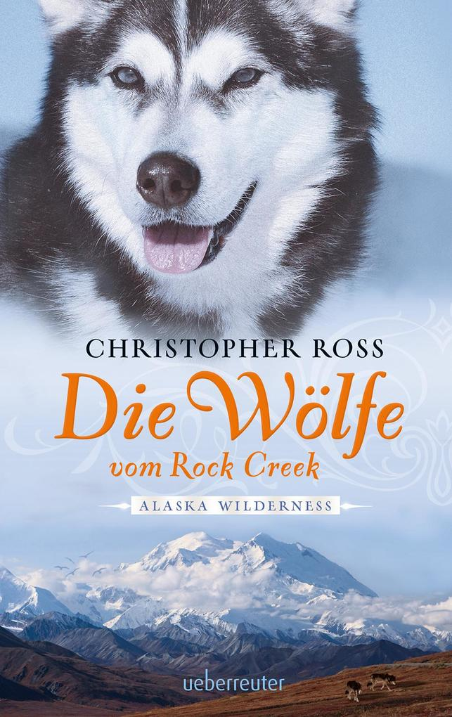 Die Wölfe vom Rock Creek als eBook von Christopher Ross