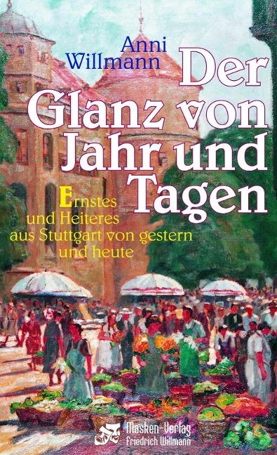 Der Glanz von Jahr und Tagen als Buch von Anni Willmann