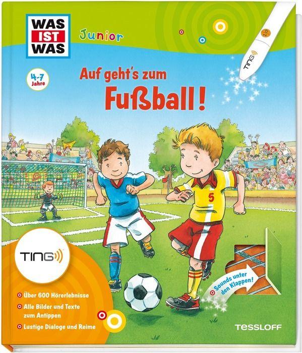 Auf geht's zum Fußball! Ting-Edition was ist was Junior als Buch von Andrea Beständig, Claudia Kaiser, Martin Lickleder