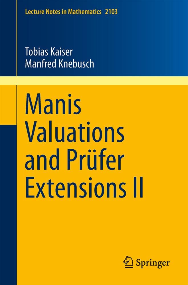 Manis Valuations and Prüfer Extensions II als Buch von Tobias Kaiser, Manfred Knebusch