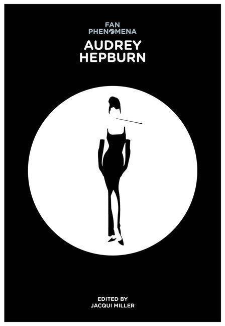 Fan Phenomena: Audrey Hepburn als Buch von Jacqui Miller