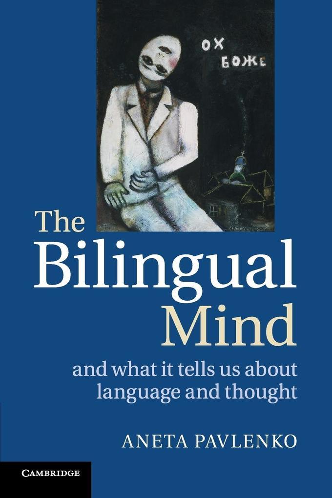 The Bilingual Mind als Buch von Aneta Pavlenko