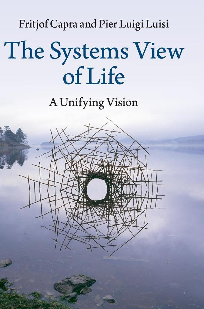 The Systems View of Life als Buch von Fritjof Capra, Pier Luigi Luisi