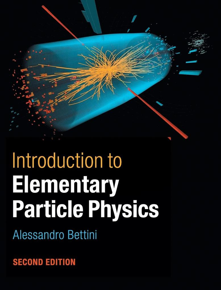 Introduction to Elementary Particle Physics als Buch von Alessandro Bettini