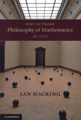 Why Is There Philosophy of Mathematics At All? als Taschenbuch von Ian Hacking