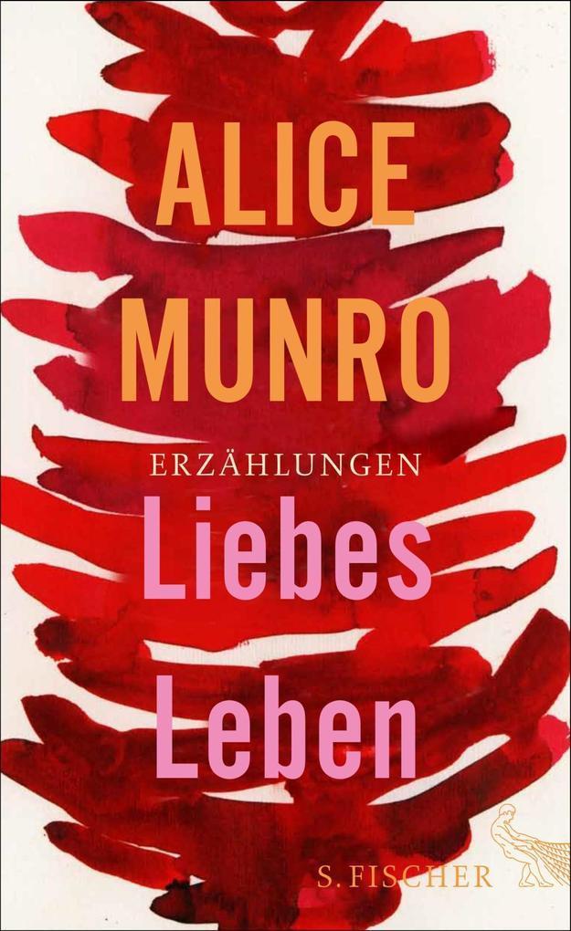 Liebes Leben als Buch von Alice Munro