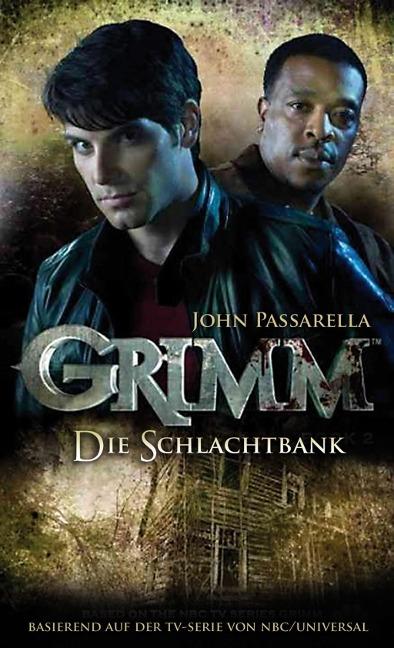 Grimm 2: Die Schlachtbank als Taschenbuch von John Passarella