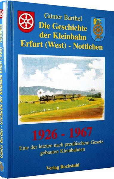 Die Geschichte der Kleinbahn Erfurt (West) - No...