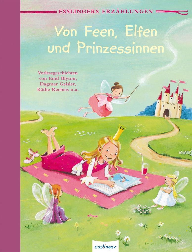 Von Feen, Elfen und Prinzessinnen als Buch von Enid Blyton, Dagmar Geißler, Käthe Recheis