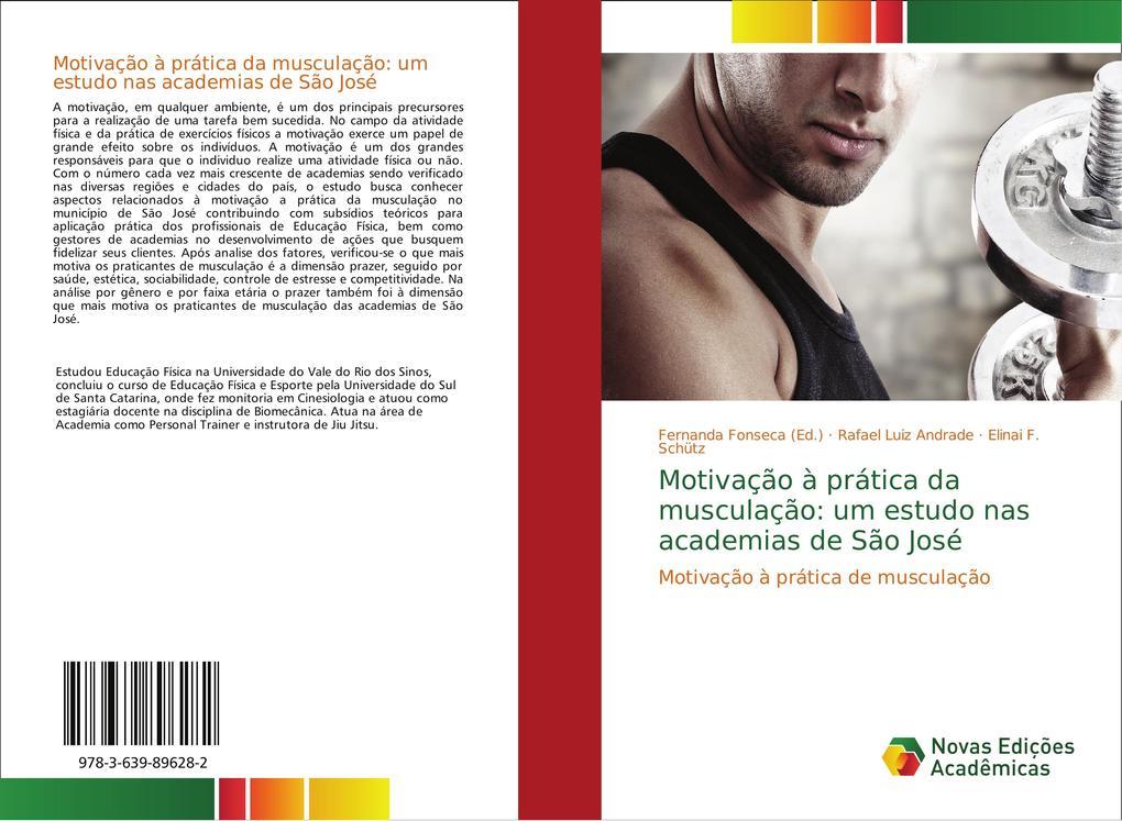 Motivação à prática da musculação: um estudo nas academias de São José als Buch von Rafael Luiz Andrade, Elinai F. Schüt