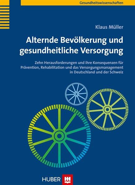 Alternde Bevölkerung und gesundheitliche Versorgung als Buch von Klaus Müller