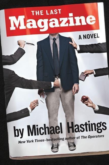 The Last Magazine als Buch von Michael Hastings