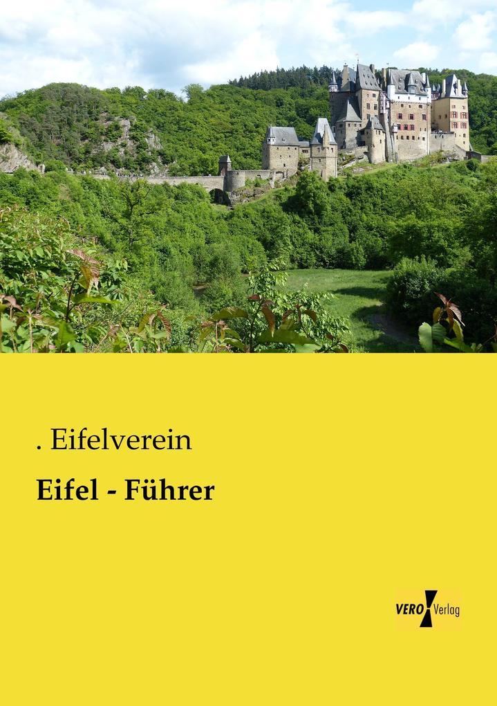 Eifel - Führer als Buch von . Eifelverein