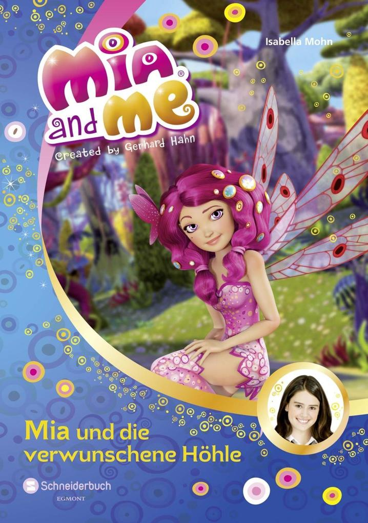 Mia and me 10: Mia und die verwunschene Höhle als Buch von Isabella Mohn