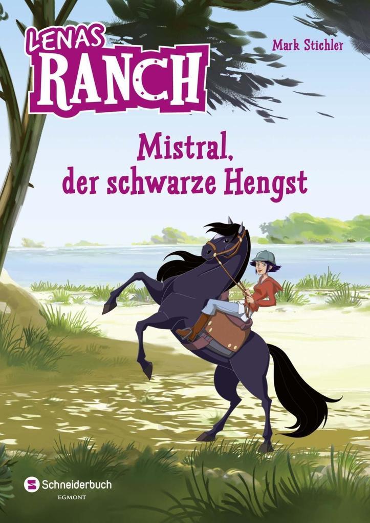 Lenas Ranch 01. Mistral, der schwarze Hengst als Buch von Mark Stichler