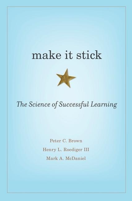 Make it Stick als Buch von Peter C. Brown, Henry L. Roediger, Mark A. McDaniel