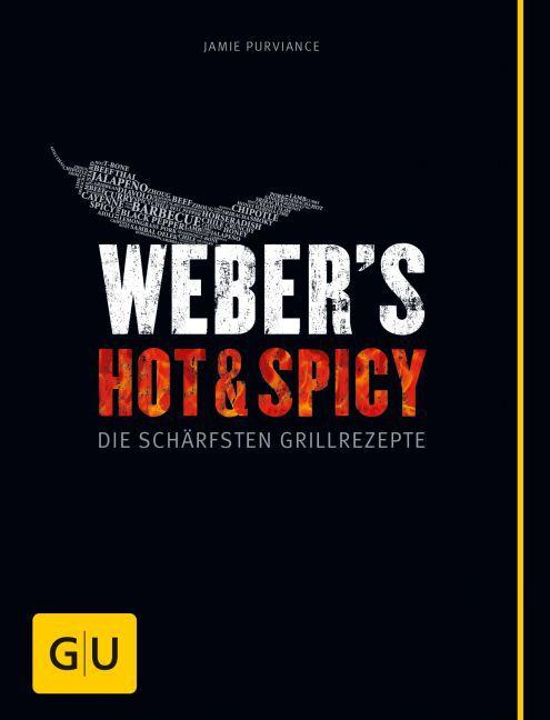 Weber's Hot & Spicy als Buch von Jamie Purviance