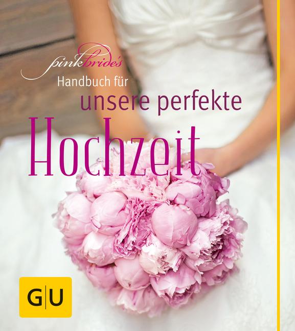 PinkBride's Handbuch für unsere perfekte Hochzeit als Buch von Alexandra Dionisio