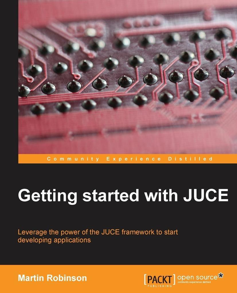 Getting Started with Juce als Taschenbuch von Martin Robinson