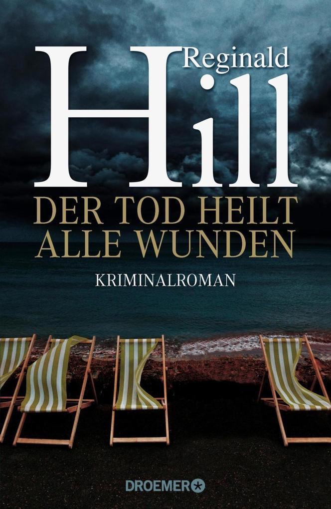Der Tod heilt alle Wunden als Buch von Reginald Hill