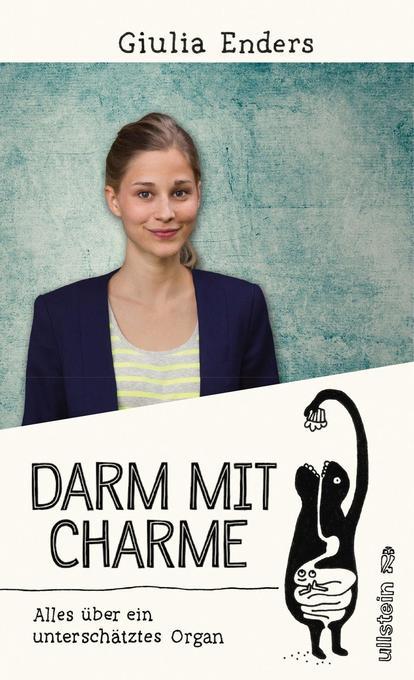 Darm mit Charme als Buch von Giulia Enders