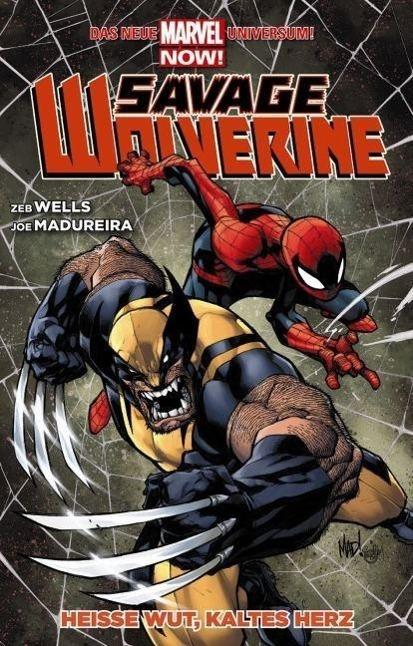 Savage Wolverine 02 - Heisse Wut, kaltes Herz als Taschenbuch von Zeb Wells, Joe Madureira