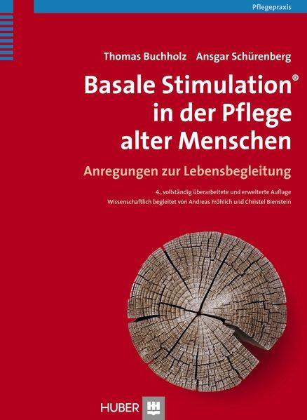 Basale Stimulation in der Pflege alter Menschen als Buch von Thomas Buchholz, Ansgar Schürenberg