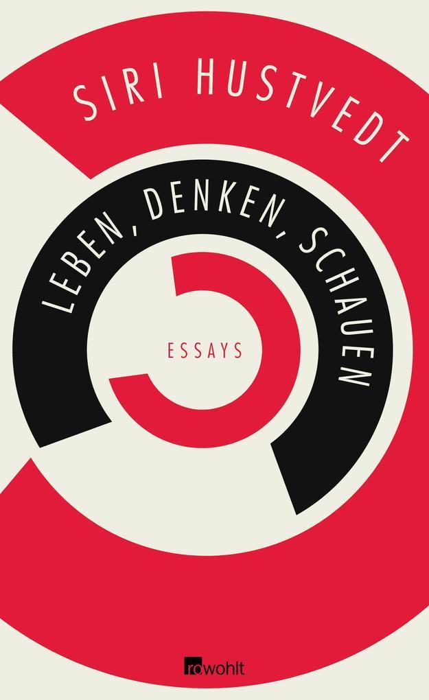 Leben, Denken, Schauen als Buch von Siri Hustvedt