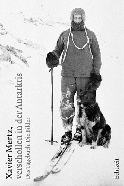 Xavier Mertz, verschollen in der Antarktis als Buch von Jost Auf der Maur, Martin Riggenbach