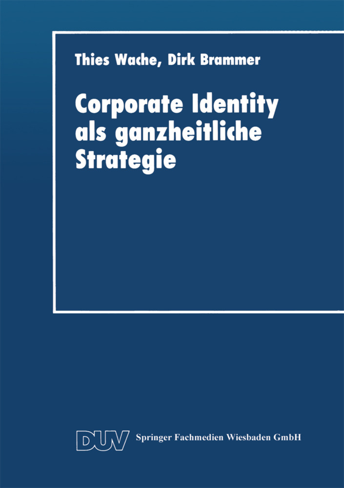 Corporate Identity als ganzheitliche Strategie ...