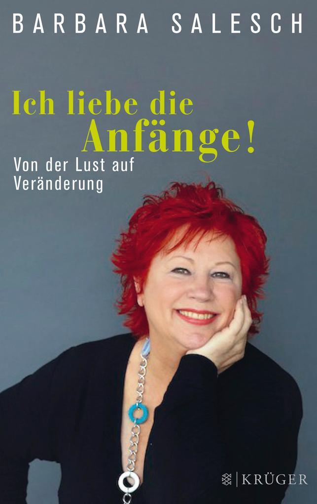 Ich liebe die Anfänge! als Buch von Barbara Salesch