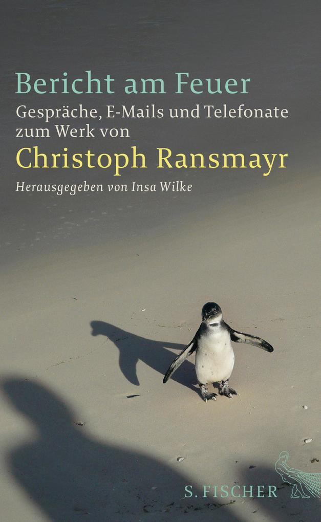 Bericht am Feuer als Buch von Christoph Ransmayr