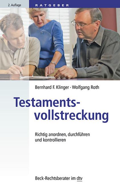 Testamentsvollstreckung als Taschenbuch von Bernhard F. Klinger, Wolfgang Roth