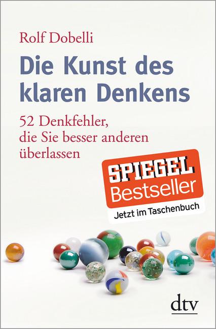 Die Kunst des klaren Denkens als Taschenbuch von Rolf Dobelli