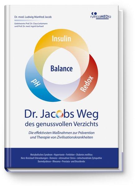 Dr. Jacobs Weg des genussvollen Verzichts als Buch von Ludwig Manfred Jacob