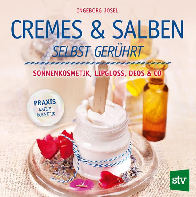 Cremes & Salben selbst gerührt als Buch von Ingeborg Josel