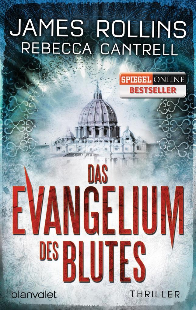 Das Evangelium des Blutes als Taschenbuch von James Rollins, Rebecca Cantrell