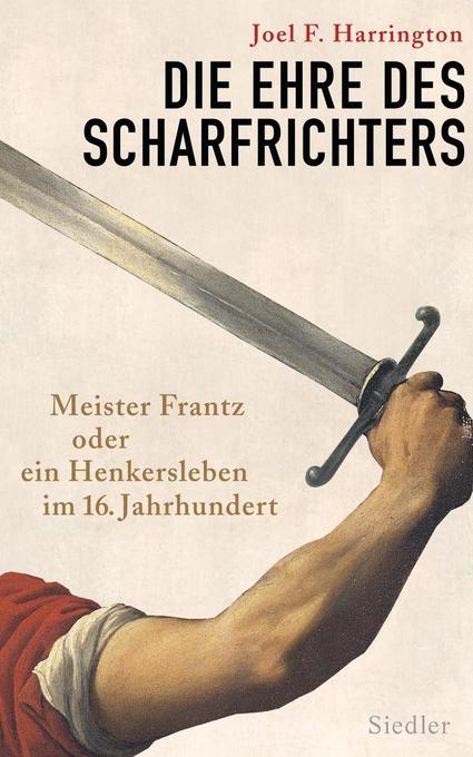 Die Ehre des Scharfrichters als Buch von Joel F. Harrington