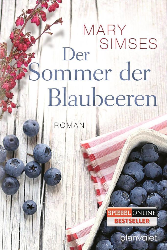 Der Sommer der Blaubeeren als Taschenbuch von Mary Simses